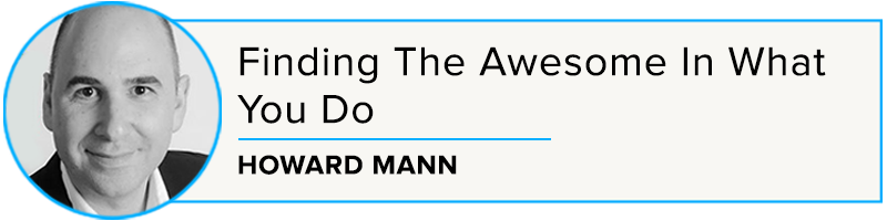 Howard Mann: Finding the Awesome in What You Do