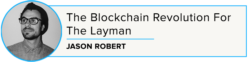 Jason Robert: The Blockchain Revolution for the Layman