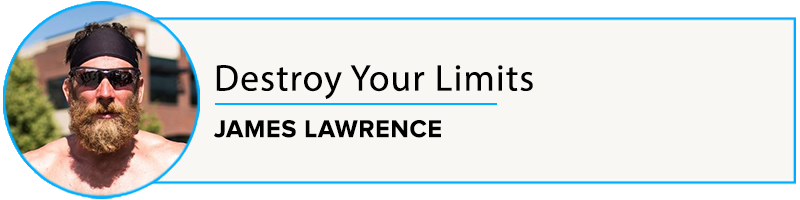 James Lawrence: Destroy Your Limits