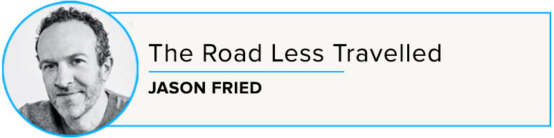 LIVE! Jason Fried: Part 2 – The Road Less Travelled