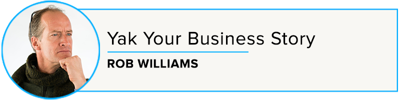 Rob Williams: Yak Your Business Story