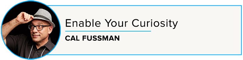 Cal Fussman: Enable Your Curiosity