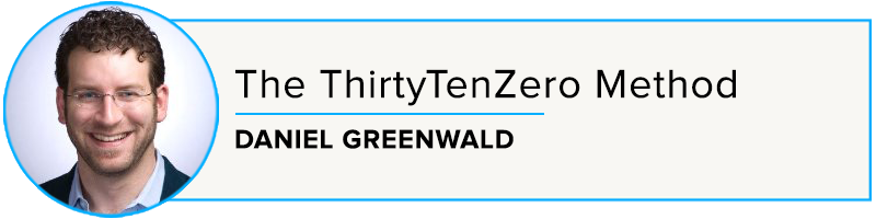 Daniel Greenwald: The ThirtyTenZero Method