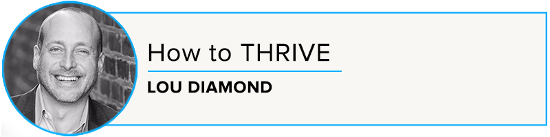 Lou Diamond: How to THRIVE