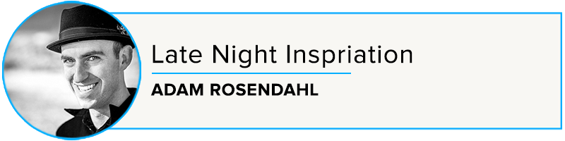 Episode 41: Late Nite Inspiration with Adam Rosendahl