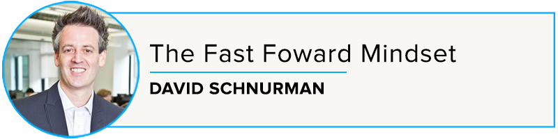 David Schnurman: The Fast Foward Mindset