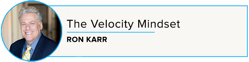 Ron Karr: The Velocity Mindset