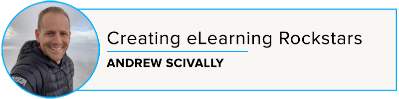 Episode 45: Creating eLearning Rockstars with Andrew Scivally