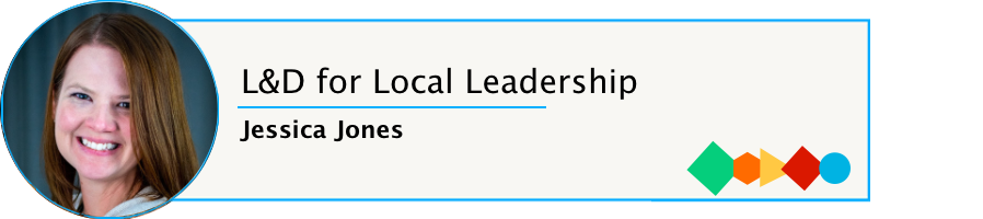 Episode 70: L&D for Local Leadership with Jessica Jones