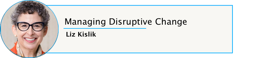 Episode 72: Managing Disruptive Change with Liz Kislik